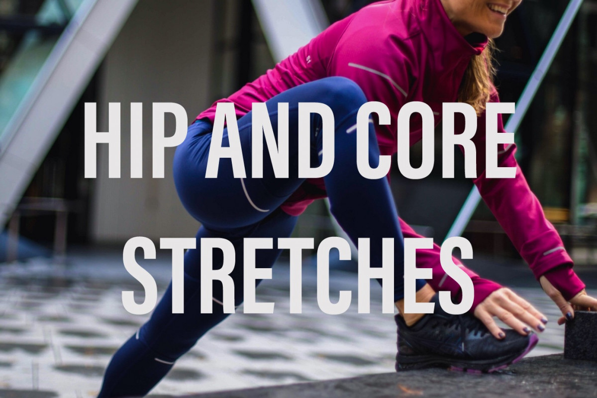 Best stretches for your hips and core