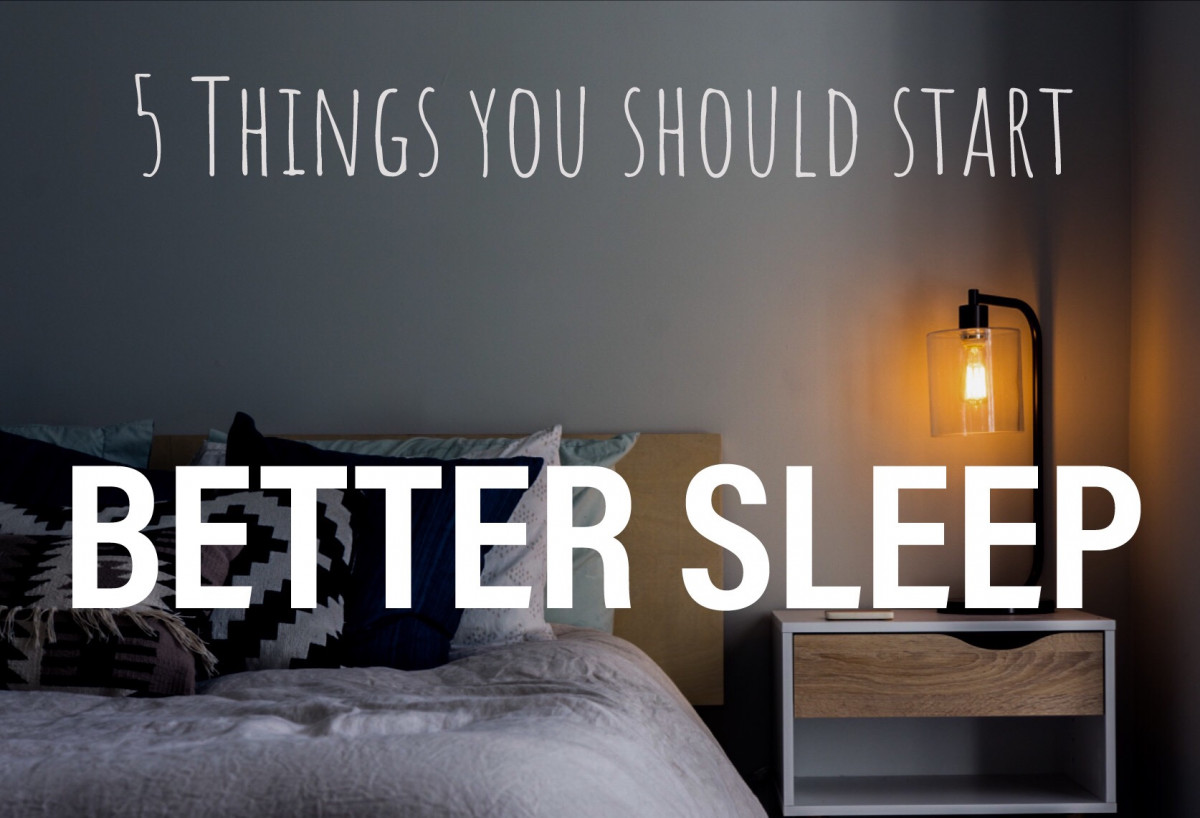 Better Sleep, 5 Things You Should Start