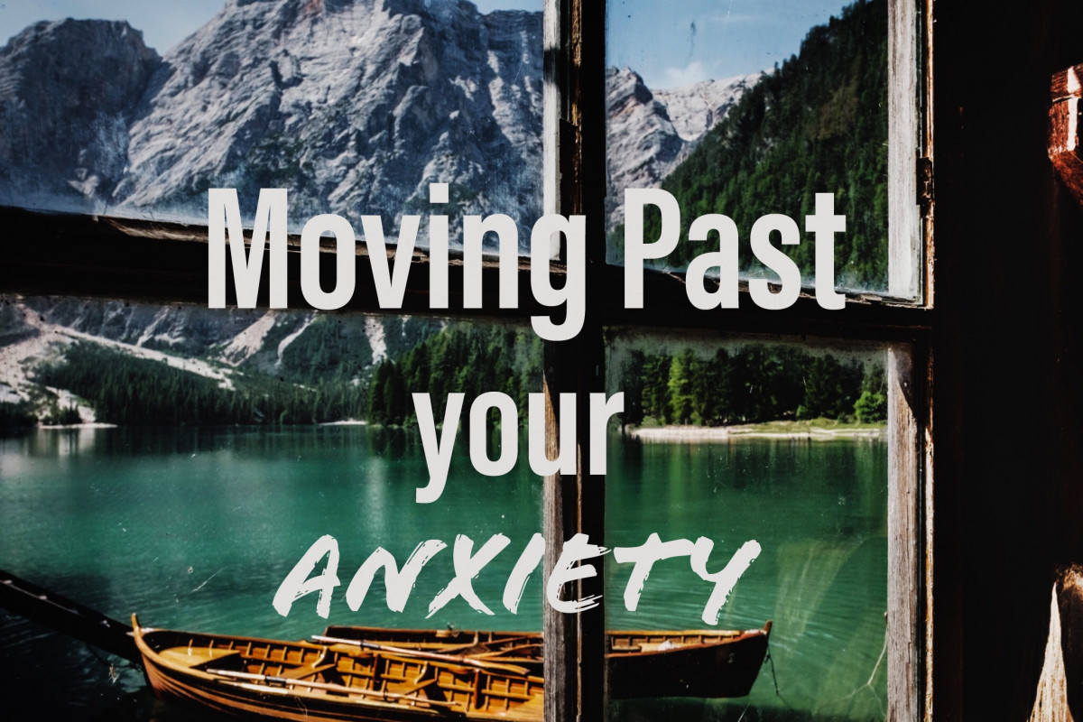 Moving Past your Anxiety