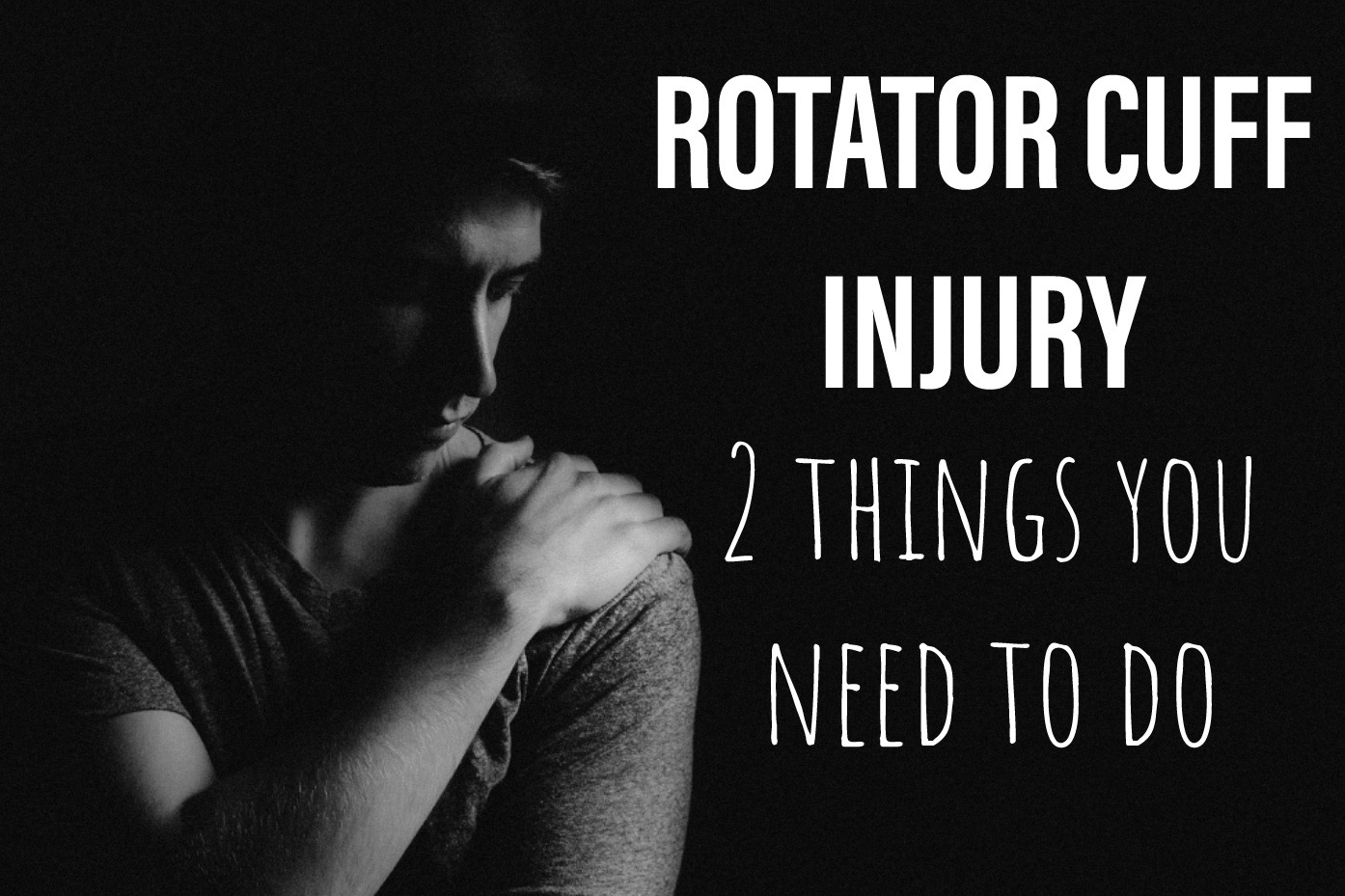 Rotator Cuff Injury, 2 ThingsYou Need To Do