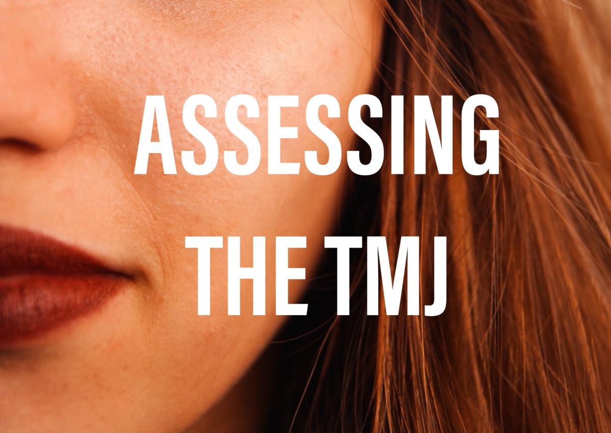Assessing the TMJ