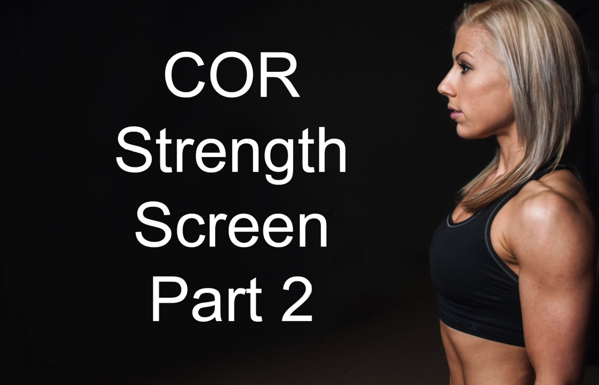 COR Strength Screen Part 2