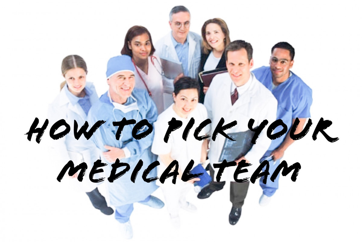 How to pick your medical team